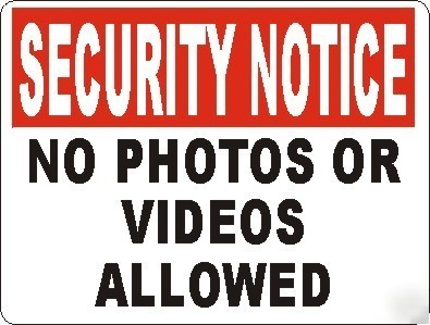 Security Notice No Photos Or Videos Allowed Sign Safety